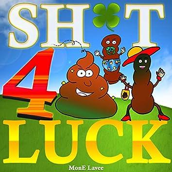 Shit 4 Luck
