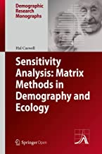 Sensitivity Analysis: Matrix Methods in Demography and Ecology (Demographic Research Monographs)