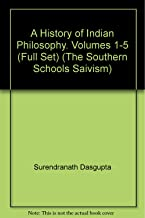 A History of Indian Philosophy. Volumes 1-5 (Full Set) (The Southern Schools Saivism)