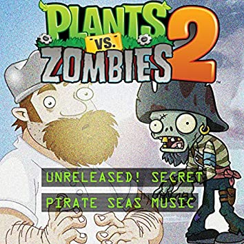 Pirate Seas (From Plants vs. Zombies 2) [Secret Track]