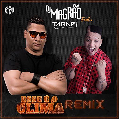 DJ Magrão Feat. Mc Tarapi
