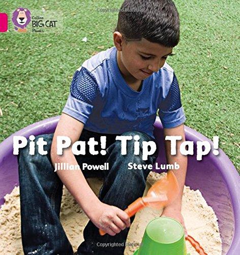 Pit Pat! Tip Tap!: Band 01a/Pink a (Collins Big Cat Phonics)