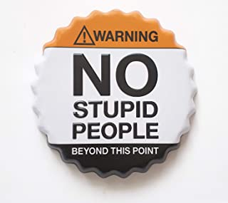 Art Street Embossed Warning NO Stupid People Beyond This Point Metal Bottle Caps Decorative Tile Tin Signs Cafe Beer Bar W...