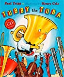 Image: Tubby the Tuba (Book and CD) | Hardcover: 32 pages | by Paul Tripp (Author), Henry Cole (Illustrator). Publisher: Dutton Books for Young Readers; Reissue edition (October 19, 2006)