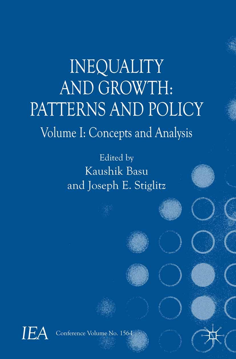 Inequality and Growth: Patterns and Policy: Volume I: Concepts and Analysis (International Economic Association Series)