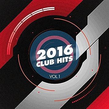 2016 Club Hits, Vol. 1