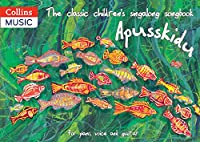 The Classic Children's Singalong Songbook: Apusskidu: For Piano, Voice and Guitar