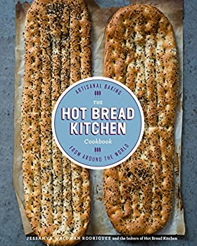 The Hot Bread Kitchen Cookbook: Artisanal Baking from Around the World 0804186170 Book Cover