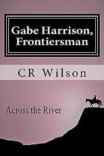 Gabe Harrison, Frontiersman: Across the River Vol. 3