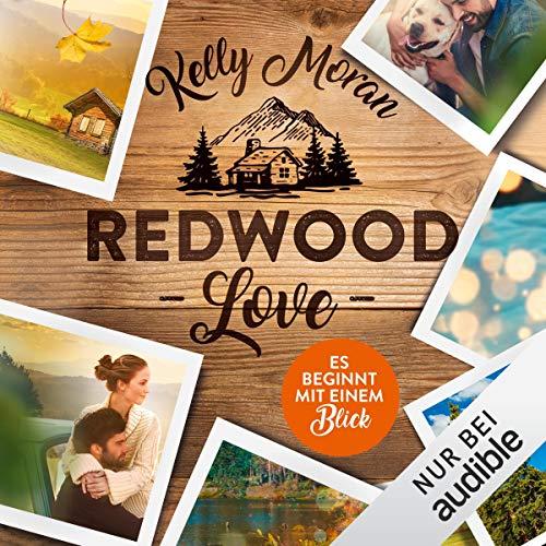 Redwood Love - Es beginnt mit einem Blick: Redwood-Reihe 1