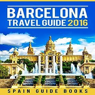 Barcelona Travel Guide 2016 audiobook cover art