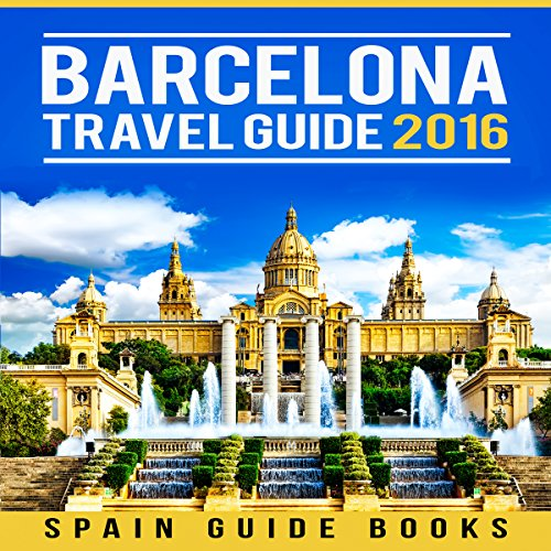 Barcelona Travel Guide 2016 audiobook cover art
