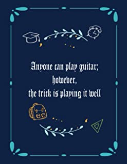 Anyone can play guitar however, the trick is playing it well: 6 String Guitar Chord and Tablature Staff Music Paper for Gu...