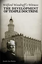 Wilford Woodruff's Witness: The Development of Temple Doctrine