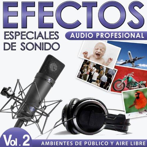Ambientes de Público y Aire Libre. Efectos Especiales de Sonido. Audio Profesional....