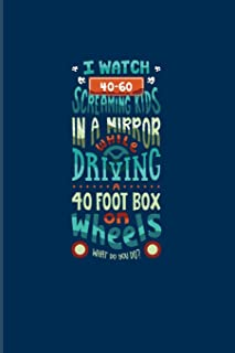 I Watch 40-60 Screaming Kids In A Mirror While Driving A 40 Foot Box On Wheels...: Funny Bus Driving 2020 Planner - Weekly...