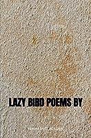 Lazy Bird Poems By Kenneth D. Bolden