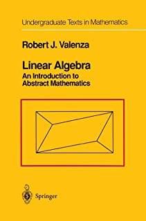 Linear Algebra: An Introduction to Abstract Mathematics