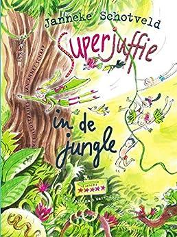 Superjuffie in de jungle van [Janneke Schotveld, Annet Schaap]