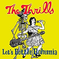 Let's Bottle Bohemia by The Thrills (2004-09-13)