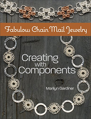 Fabulous Chain Mail Jewelry: Creating with components (English Edition)