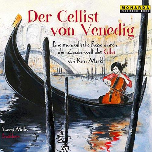 Der Cellist von Venedig     Eine musikalische Reise durch die Zauberwelt des Cellos              Autor:                                                                                                                                 Kim Märkl                               Sprecher:                                                                                                                                 Sunnyi Melles                      Spieldauer: 45 Min.     1 Bewertung     Gesamt 5,0