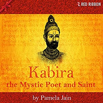 Kabira - The Mystic Poet and Saint