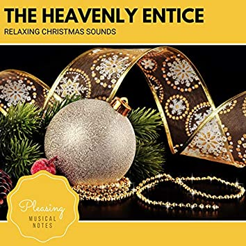 The Heavenly Entice - Relaxing Christmas Sounds