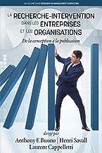 La RechercheIntervention Dans les Entreprises et les Organisations: De la conception à la publication (Research in Managem...
