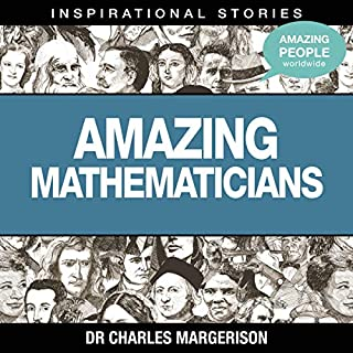 Amazing Mathematicians                   Written by:                                                                                                                                 Dr. Charles Margerison                               Narrated by:                                                                                                                                 full cast                      Length: 51 mins     Not rated yet     Overall 0.0