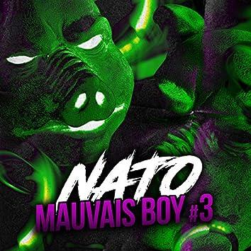 Mauvais Boy #3
