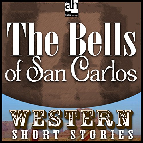 The Bells of San Carlos audiobook cover art