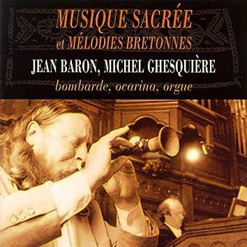 Musique sacrée et mélodies bretonnes- Sacred Music and Breton Airs (Bombarde, ocarina, orgue)