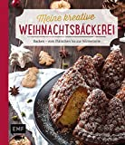 Meine kreative Weihnachtsbäckerei: Backen - vom Plätzchen bis zur Wintertorte (Gebundene Ausgabe)