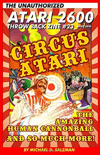 The Unauthorized Atari 2600 Throw Back Zine #23: Circus Atari, Human Cannonball, Pleiades, Berzerk, Bowling Tournament First Look, And So Much More!