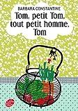 Tom, petit Tom, tout petit homme, Tom - Livre de Poche Jeunesse - 02/03/2011