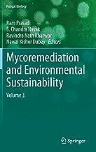 Mycoremediation and Environmental Sustainability: Volume 3 (Fungal Biology)