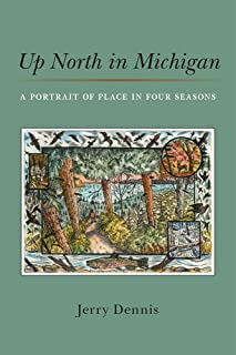 Up North in Michigan: A Portrait of Place in Four Seasons