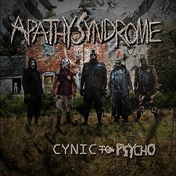 Cynic to Psycho