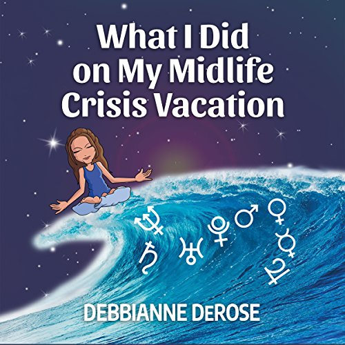 What I Did on My Midlife Crisis Vacation audiobook cover art
