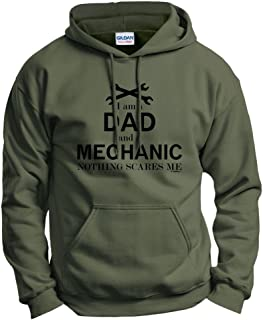 I Am a Dad and a Mechanic Nothing Scares Me Hoodie Sweatshirt