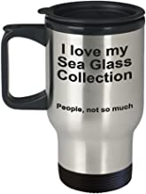 Snarky Travel Mug for Sea Glass Collectors - I love my sea glass collection, not people - Sea Glass Collecting Gift
