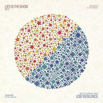 Life Is the Show / Lost in Silence