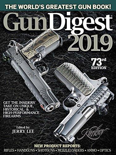 Gun Digest 2019, 73rd Edition: The World s Greatest Gun Book!
