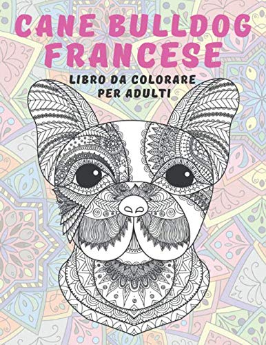 Cane Bulldog Francese - Libro da colorare per adulti