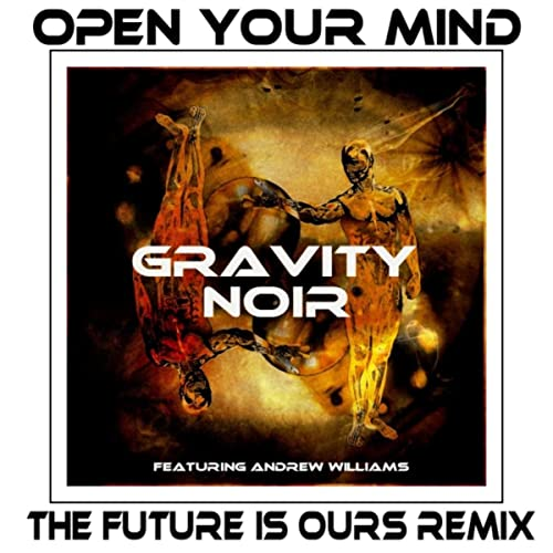 Open Your Mind (The Future Is Ours Remix) [feat. Andrew Williams]