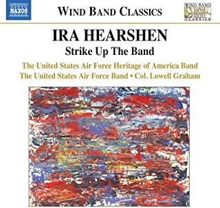 Hearshen: Strike Up The Band [The USAF Heritage of America Band ] [Naxos : 8.573041] by The USAF Heritage of America Band (2013-04-11)