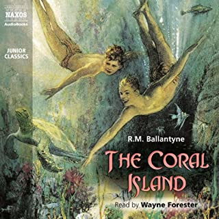 The Coral Island                   By:                                                                                                                                 R. M. Ballantyne                               Narrated by:                                                                                                                                 Wayne Forester                      Length: 3 hrs and 42 mins     Not rated yet     Overall 0.0