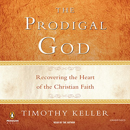 The Prodigal God     Recovering the Heart of the Christian Faith              By:                                                                                                                                 Timothy Keller                               Narrated by:                                                                                                                                 Timothy Keller                      Length: 2 hrs and 22 mins     1,460 ratings     Overall 4.8