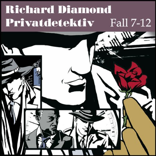 Richard Diamond Privatdetektiv Fall 7-12 audiobook cover art